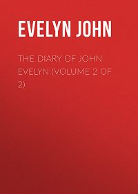 John Evelyn -The Diary of John Evelyn (Volume 2 of 2)