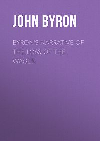 John Byron -Byron's Narrative of the Loss of the Wager