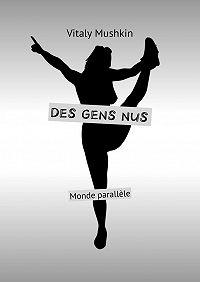 Vitaly Mushkin -Des gens nus. Monde parallèle
