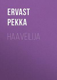 Pekka Ervast -Haaveilija