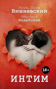 Януш Вишневский -Интим. Разговоры не только о любви