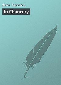 Джон  Голсуорси -In Chancery