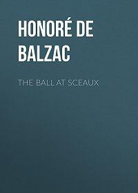 Honoré de -The Ball at Sceaux