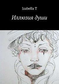 Izabella T - Иллюзия души
