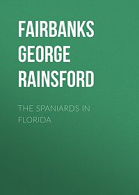 George Fairbanks -The Spaniards in Florida