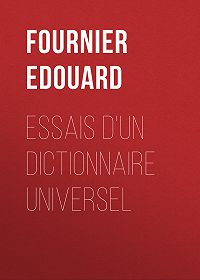 Edouard Fournier -Essais d'un dictionnaire universel