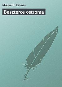 Mikszath Kalman -Beszterce ostroma
