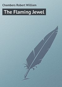 Robert Chambers -The Flaming Jewel
