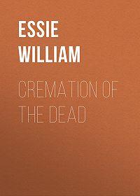William Essie -Cremation of the Dead