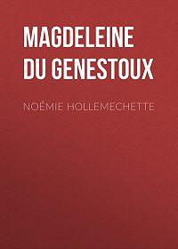 Magdeleine Genestoux -Noémie Hollemechette