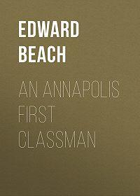 Edward Beach -An Annapolis First Classman