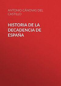 Antonio Cánovas del Castillo -Historia de la decadencia de España