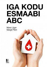 Mare Liiger -Iga kodu esmaabi ABC