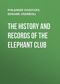 Edward Underhill -The History and Records of the Elephant Club