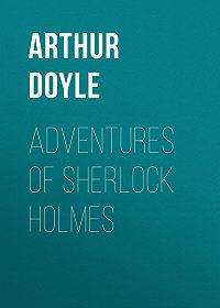 Arthur Doyle -Adventures of Sherlock Holmes