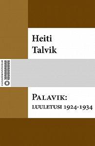 Heiti Talvik -Palavik