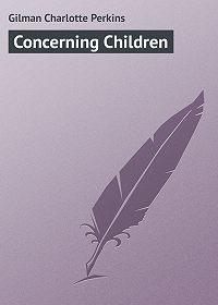 Charlotte Gilman -Concerning Children