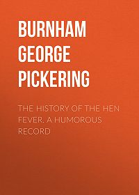 George Burnham -The History of the Hen Fever. A Humorous Record