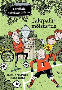 Martin Widmark -LasseMaia detektiivibüroo. Jalgpallimõistatus