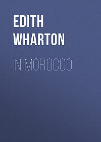 Edith Wharton -In Morocco