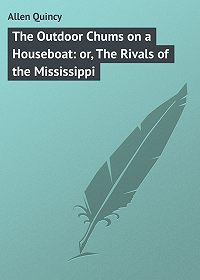 Quincy Allen -The Outdoor Chums on a Houseboat: or, The Rivals of the Mississippi