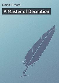 Marsh Richard -A Master of Deception