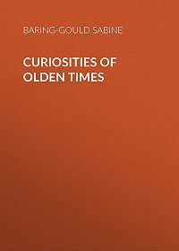 Baring-Gould Sabine -Curiosities of Olden Times