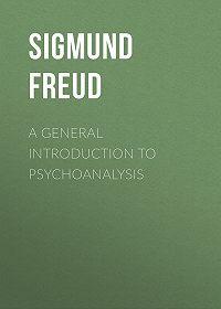 Sigmund Freud -A General Introduction to Psychoanalysis