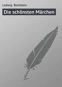 Ludwig Bechstein - Die schönsten Märchen