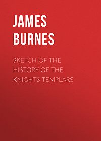 James Burnes -Sketch of the History of the Knights Templars