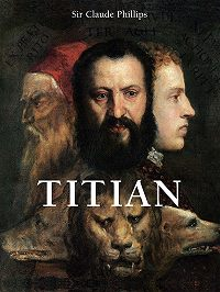 Claude Phillips - Titian