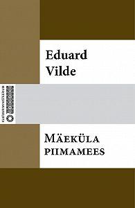 Eduard Vilde -Mäeküla piimamees