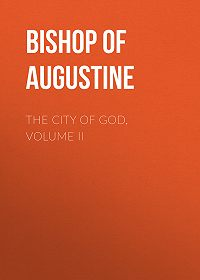 Saint Augustine -The City of God, Volume II