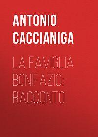Antonio Caccianiga -La famiglia Bonifazio; racconto