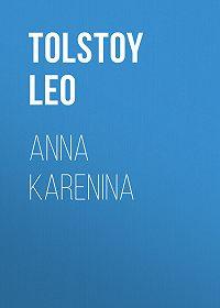 Leo Tolstoy -Anna Karenina
