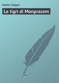 Emilio Salgari - Le tigri di Monpracem