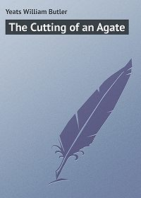 William Yeats -The Cutting of an Agate