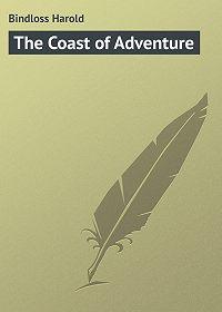 Harold Bindloss -The Coast of Adventure