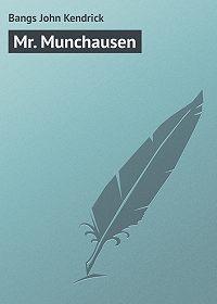 John Bangs -Mr. Munchausen