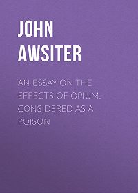 John Awsiter -An Essay on the Effects of Opium. Considered as a Poison