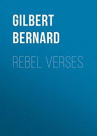 Bernard Gilbert -Rebel Verses