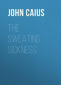 John Caius -The Sweating Sickness