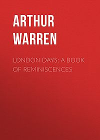 Arthur Warren -London Days: A Book of Reminiscences