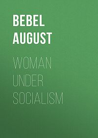 August Bebel -Woman under socialism