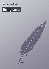 Kubáni Ľudovít -Emigranti