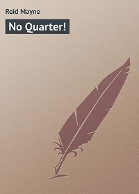 Mayne Reid -No Quarter!