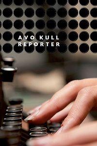 Avo Kull -Reporter