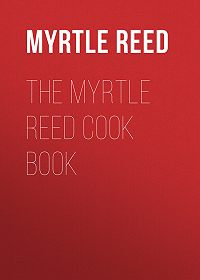 Myrtle Reed -The Myrtle Reed Cook Book