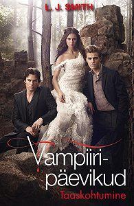 L. J. -Vampiiripäevikud: Taaskohtumine