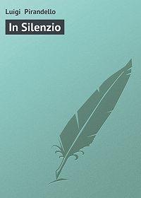 Luigi Pirandello -In Silenzio